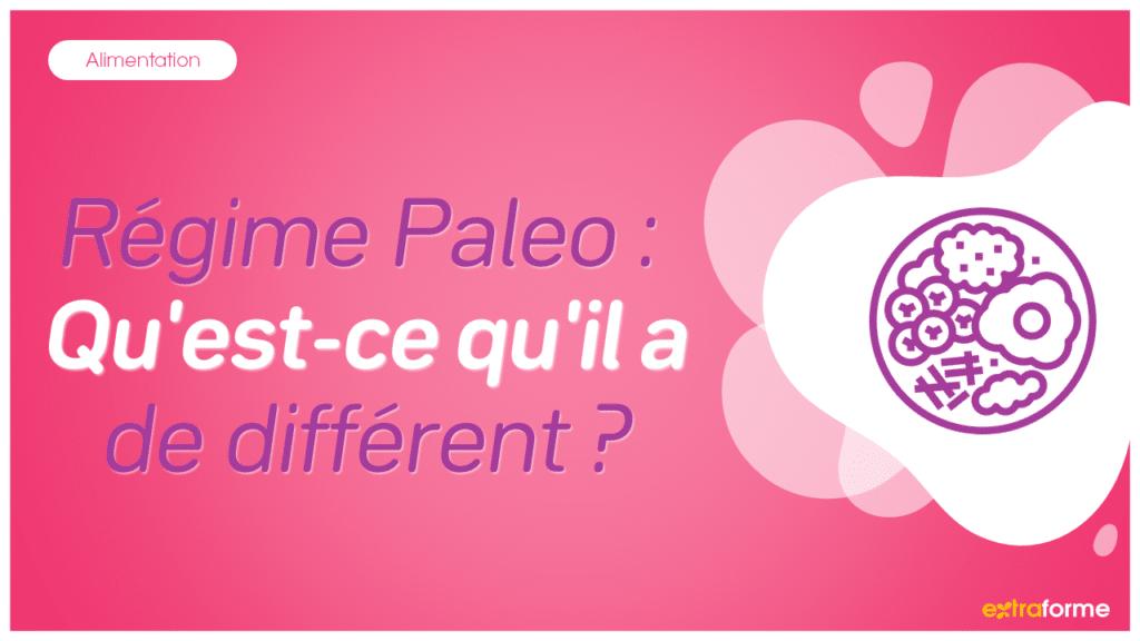 Régime Paleo : Qu'est-ce qu'il a de différent ?