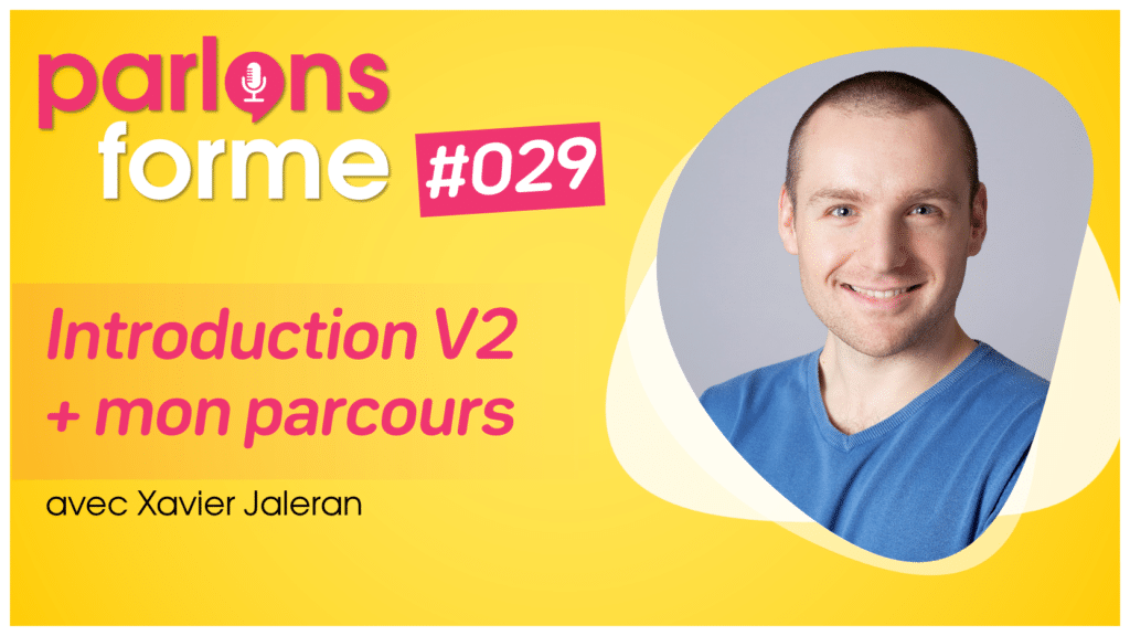 Parlons Forme 29 : Introduction V2 + mon parcours