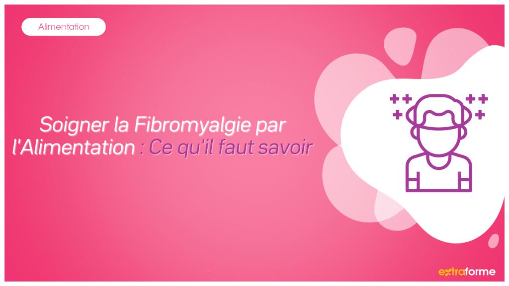 Soigner la Fibromyalgie