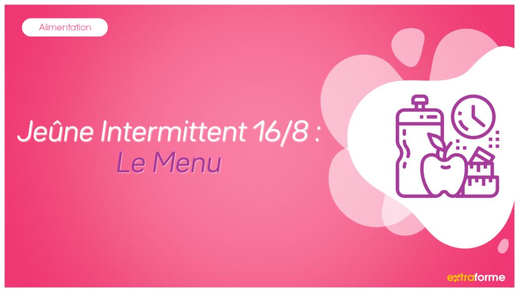 Jeûne Intermittent 16/8: Le Menu