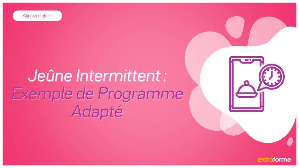 Jeûne Intermittent Exemple de Programme Adapté