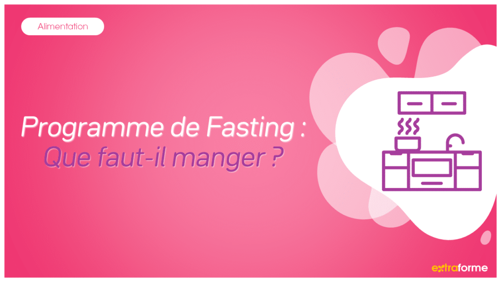 Programme de Fasting Que faut-il manger