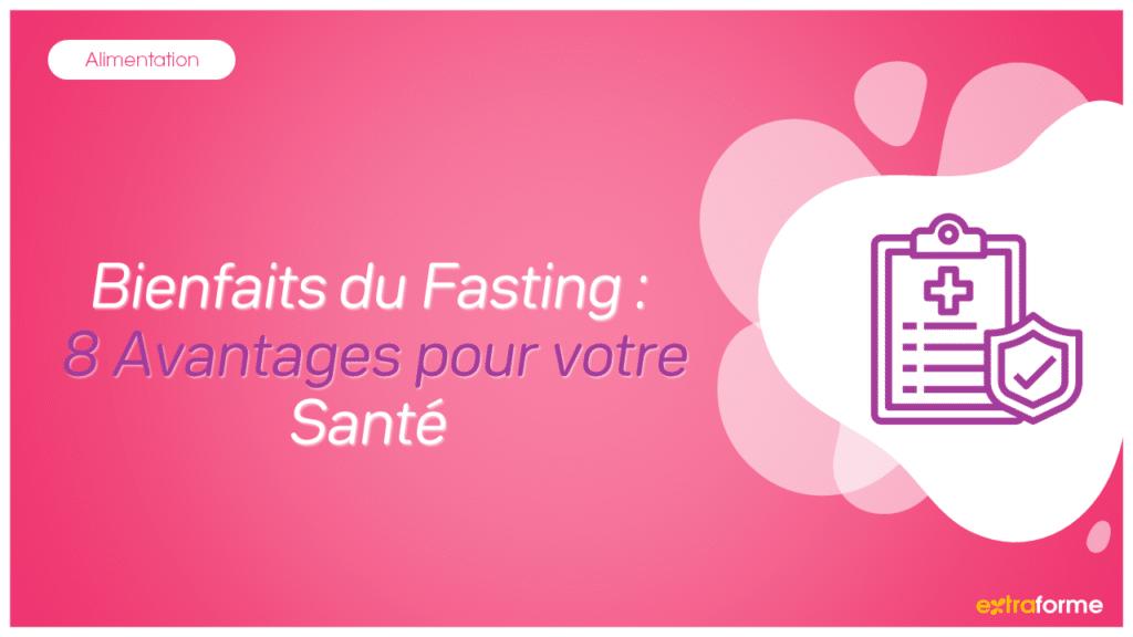 Bienfaits du fasting