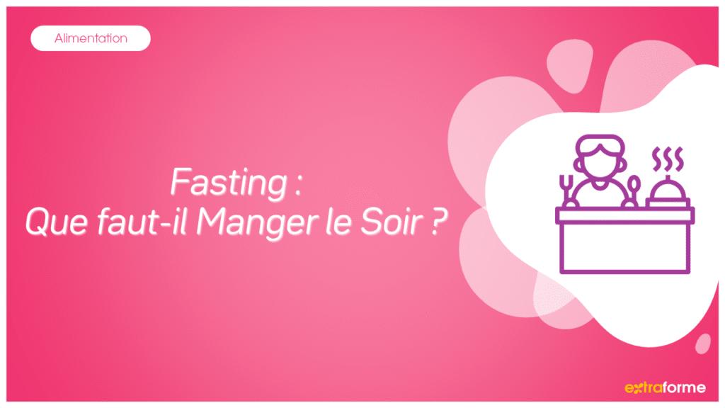 Fasting Que manger le soir