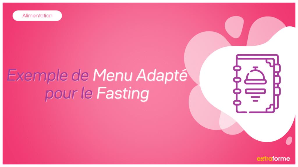 Menu adapté pour le fasting