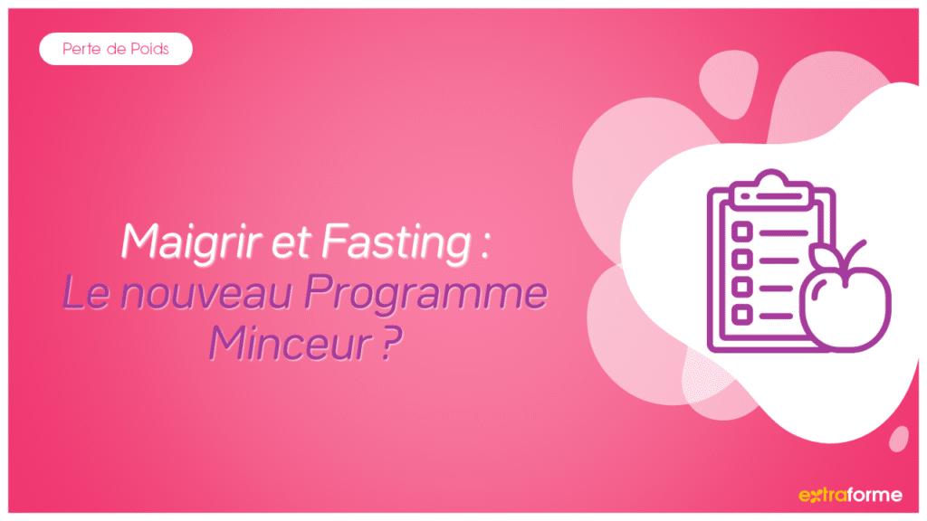 Maigrir et Fasting