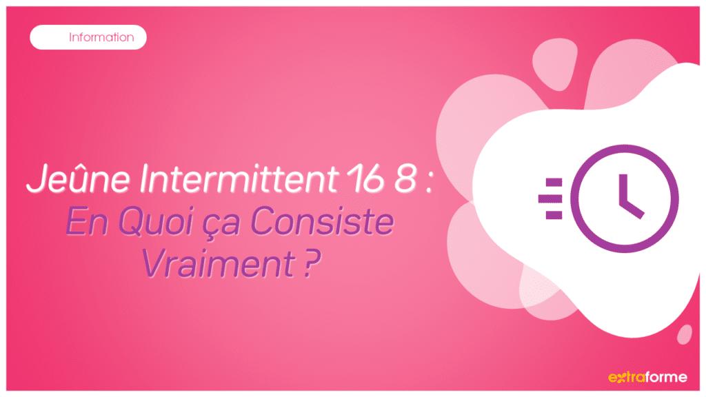 Jeûne Intermittent 16 8 : En Quoi ça Consiste Vraiment ?