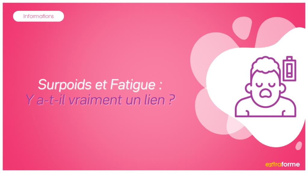 Surpoids et Fatigue